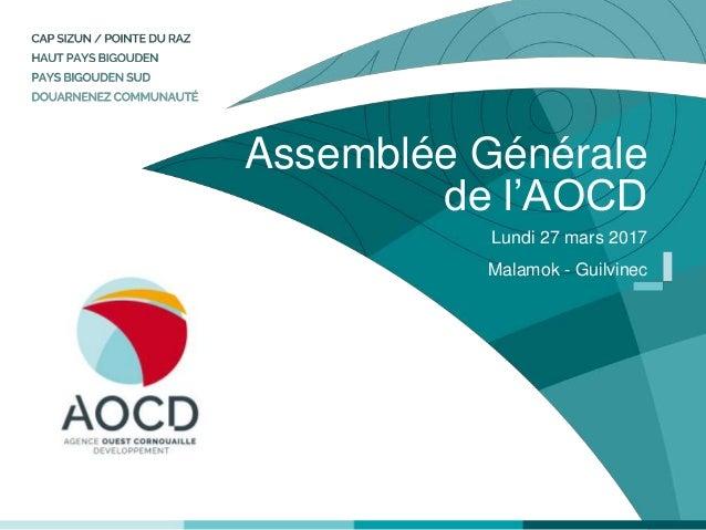 Assemblée Générale de l'AOCD Lundi 27 mars 2017 Malamok - Guilvinec