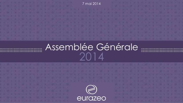 Assemblée Générale 2014 7 mai 2014