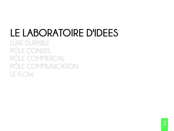 Présentation Agence Wild Flowers - Laboratoire d'idées en Luxe Durable - Conseil en marketing Durable Créatif et Communication 360° Slide 2