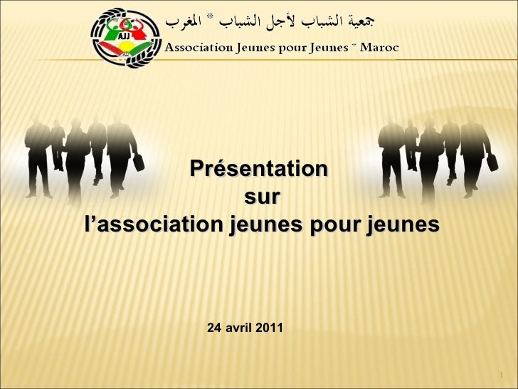 Présentation sur l'association jeunes pour jeunes 24  avril 2011