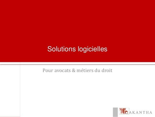 Solutions logicielles  Pour avocats & métiers du droit