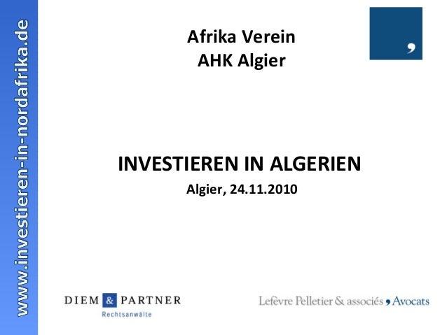 Afrika Verein AHK Algier INVESTIEREN IN ALGERIEN Algier, 24.11.2010