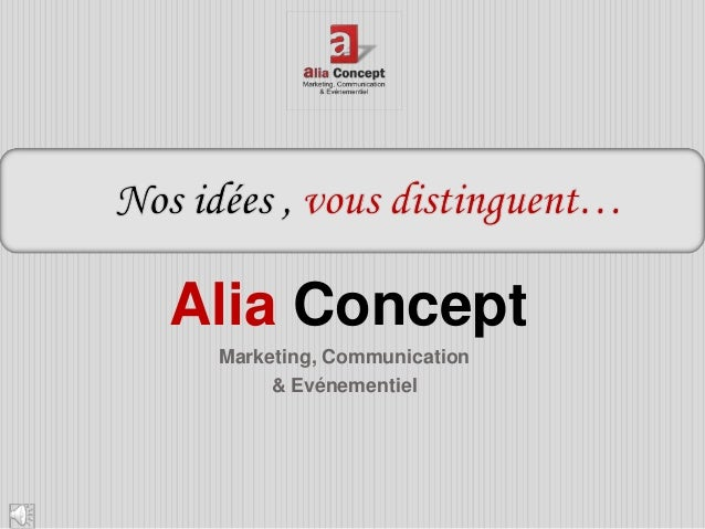 Alia Concept Marketing, Communication      & Evénementiel