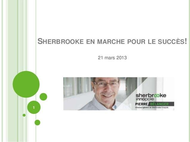 SHERBROOKE EN MARCHE POUR LE SUCCÈS!                  21 mars 20131