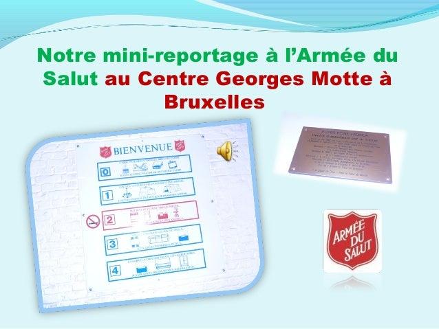 Notre mini-reportage à l'Armée duSalut au Centre Georges Motte àBruxelles