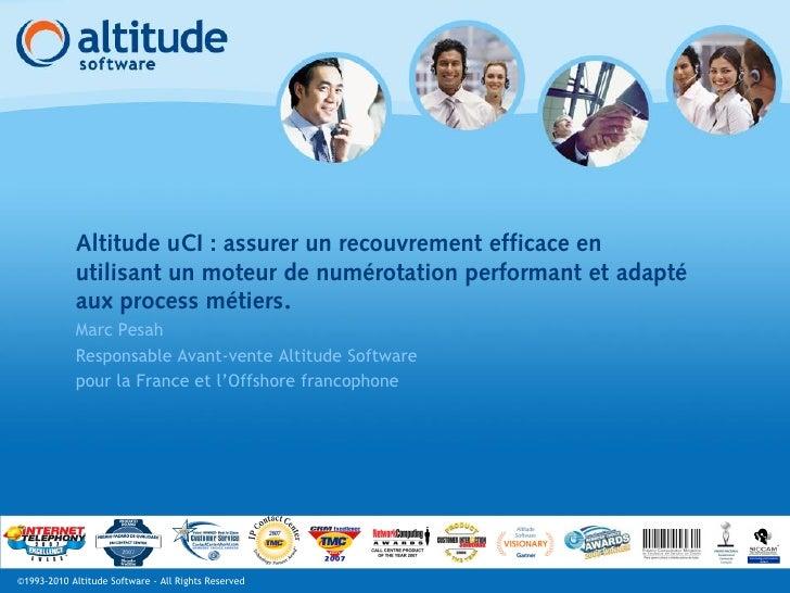 Altitude uCI : assurer un recouvrement efficace en             utilisant un moteur de numérotation performant et adapté   ...