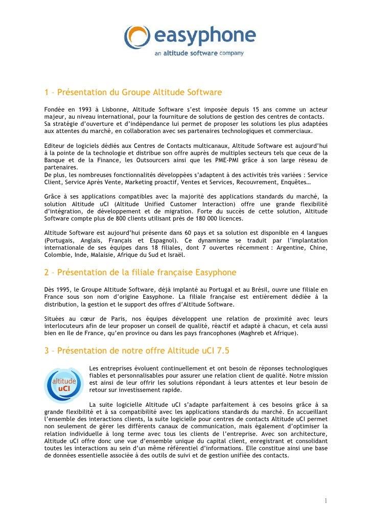 1 – Présentation du Groupe Altitude Software Fondée en 1993 à Lisbonne, Altitude Software s'est imposée depuis 15 ans comm...