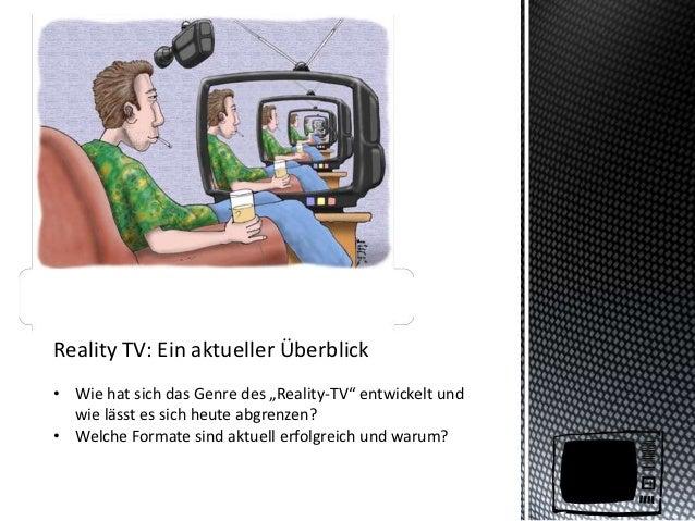 """Reality TV: Ein aktueller Überblick• Wie hat sich das Genre des """"Reality-TV"""" entwickelt und  wie lässt es sich heute abgre..."""