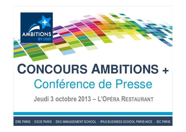 CONCOURS AMBITIONS + Conférence de Presse Jeudi 3 octobre 2013 – L'OPÉRA RESTAURANT EBS PARIS | ESCE PARIS | ESG MANAGEMEN...