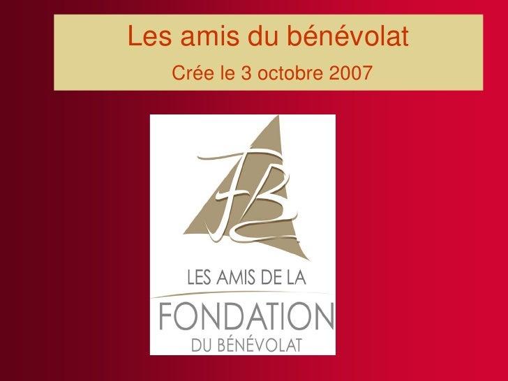 Les amis du bénévolat    Crée le 3 octobre 2007