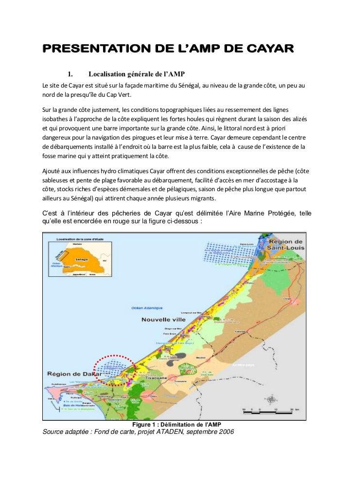 PRESENTATION DE L'AMP DE CAYAR         1.       Localisation générale de l'AMPLe site de Cayar est situé sur la façade mar...