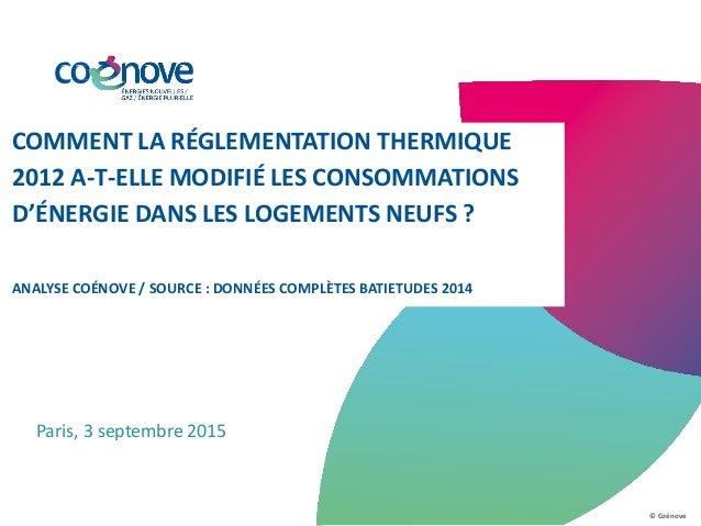 COMMENT LA RÉGLEMENTATION THERMIQUE 2012 A-T-ELLE MODIFIÉ LES CONSOMMATIONS D'ÉNERGIE DANS LES LOGEMENTS NEUFS ? ANALYSE C...