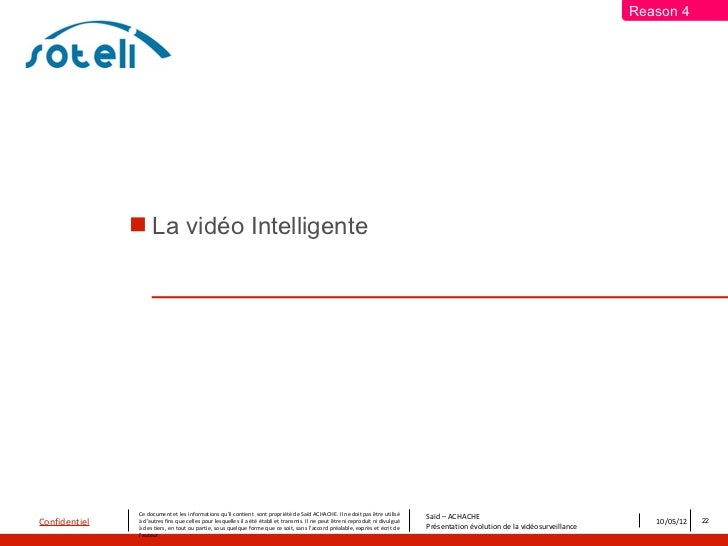 Reason 4                La vidéo Intelligente               Ce document et les informations qu'il contient sont propriété...