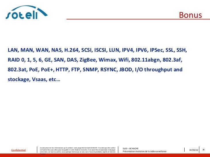 BonusLAN, MAN, WAN, NAS, H.264, SCSI, ISCSI, LUN, IPV4, IPV6, IPSec, SSL, SSH,RAID 0, 1, 5, 6, GE, SAN, DAS, ZigBee, Wimax...