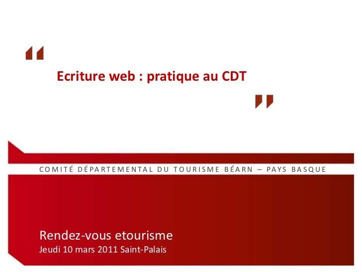 Ecriture web : pratique au CDT<br />COMITÉ DÉPARTEMENTAL DU TOURISME BÉARN – PAYS BASQUE<br />Rendez-vous etourisme<br...
