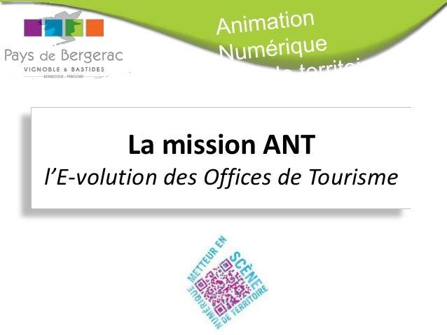 La mission ANTl'E-volution des Offices de Tourisme