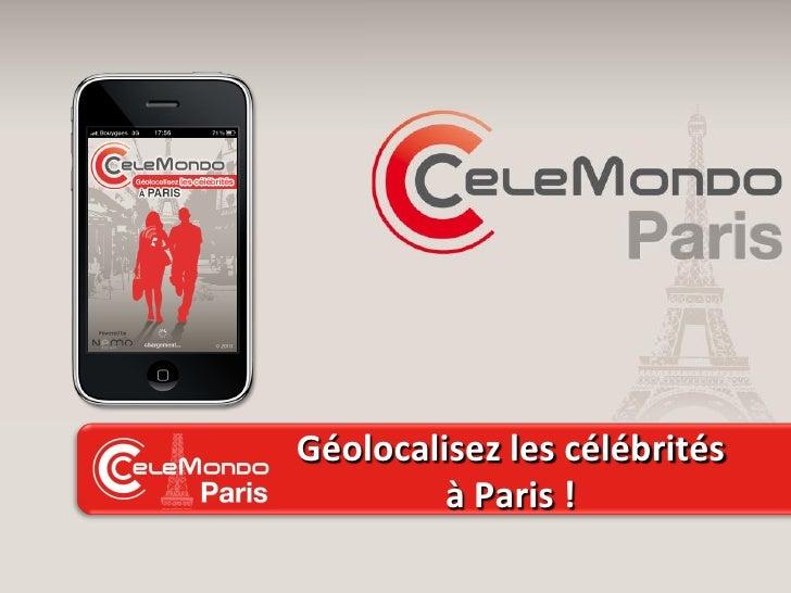 Géolocalisez les célébrités          à Paris !