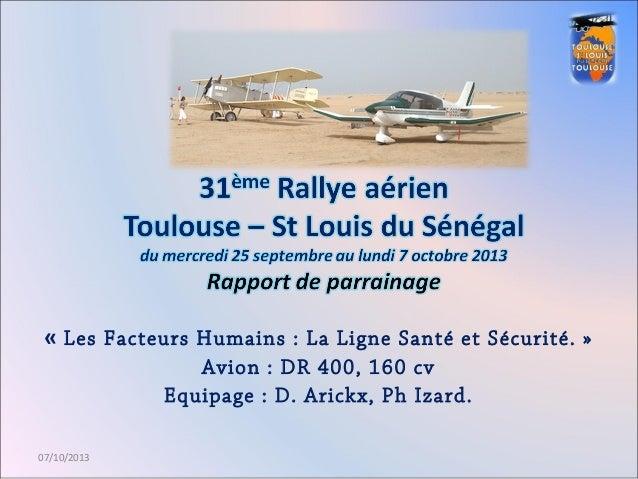 « Les Facteurs Humains : La Ligne Santé et Sécurité. »  Avion : DR 400, 160 cv  Equipage : D. Arickx, Ph Izard.  07/10/201...