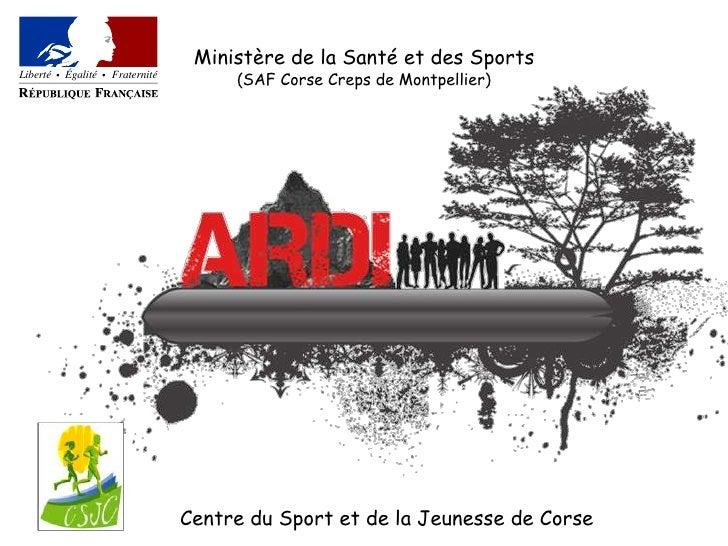 Ministère de la Santé et des Sports <br />(SAF Corse Creps de Montpellier)<br />Centre du Sport et de la Jeunesse de Corse...