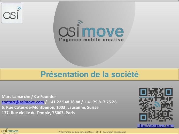 Présentation de la société<br />Marc Lamarche / Co-Founder<br />contact@asimove.com / + 41 22 548 18 88 / + 41 79 817 75 2...