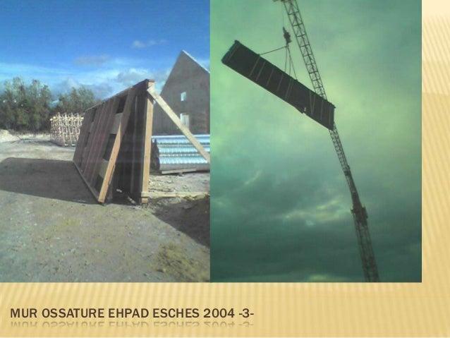 MUR OSSATURE EHPAD ESCHES 2004 -4-