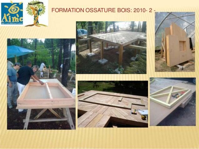 FORMATION OSSATURE BOIS 2011-2012 :                                                2                       Monteur Constru...