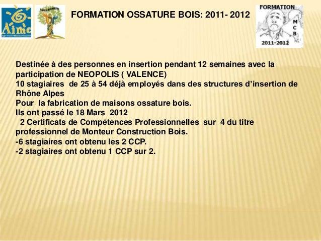 FORMATION OSSATURE BOIS: 2011- 2012