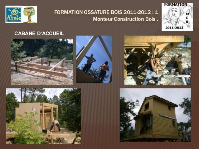 FORMATION OSSATURE BOIS 2012-2013 : 1                                   Monteur Construction Bois .Destinée à des personne...