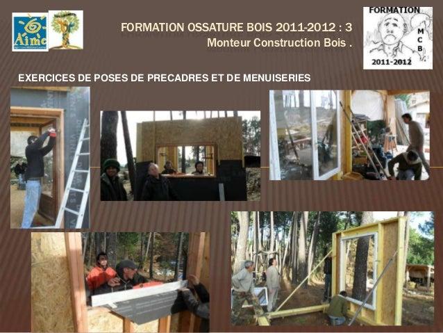 FORMATION OSSATURE BOIS 2012-2013 : 4                               Monteur Construction Bois .     Fabrication caisse pou...