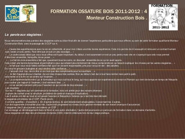 FORMATION OSSATURE BOIS 2012-2013 : 5                       Monteur Construction Bois .EXTENSION DU NOUVEAU BUREAU DE AIME
