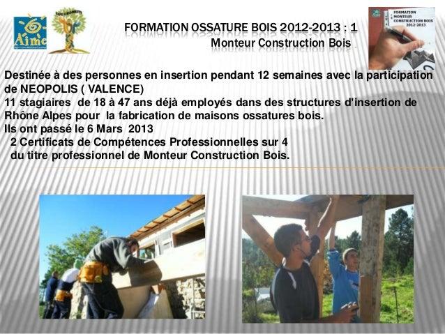 FORMATION OSSATURE BOIS 2012-2013 : 7                              Monteur Construction Bois .Exercice de pose de précadre...