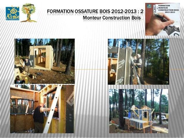 FORMATION OSSATURE BOIS 2012-2013 : 8                               Monteur Construction Bois .Façade nord du nouveau bure...