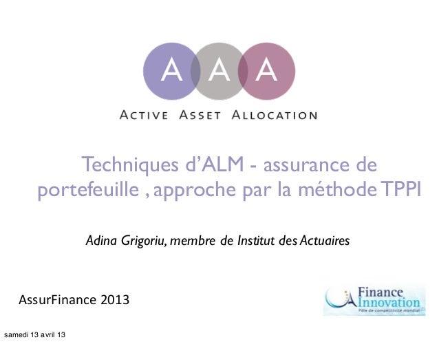 Techniques d'ALM - assurance de         portefeuille , approche par la méthode TPPI                     Adina Grigoriu, me...