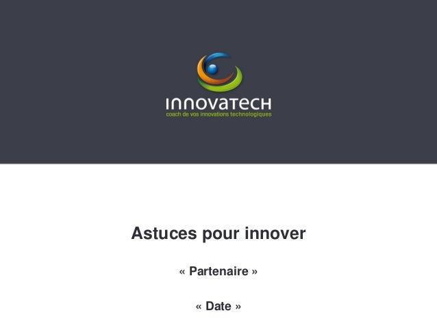 Astuces pour innover « Partenaire » « Date »
