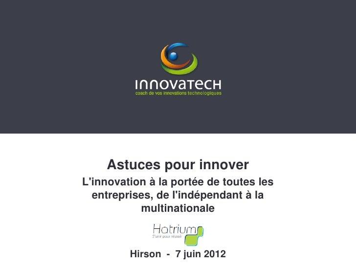 Astuces pour innoverLinnovation à la portée de toutes les  entreprises, de lindépendant à la           multinationale     ...