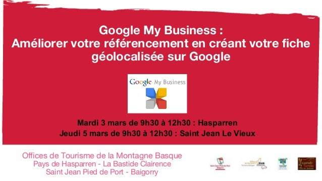 Google My Business : Améliorer votre référencement en créant votre fiche géolocalisée sur Google Offices de Tourisme de la...