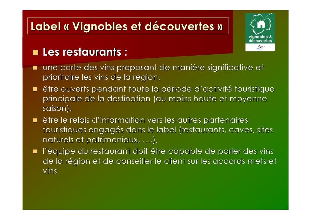 Label « Vignobles et découvertes »  Les restaurants :  une carte des vins proposant de manière significative et  prioritai...