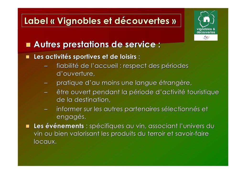 Label « Vignobles et découvertes »  Autres prestations de service :  Les activités sportives et de loisirs :      – fiabil...