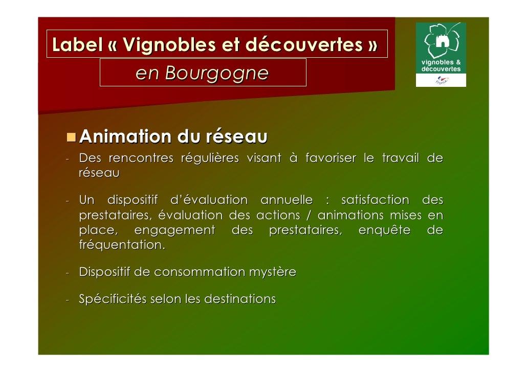 Label « Vignobles et découvertes »         en Bourgogne  Engagements du porteur de projet  Candidature, gestion puis anima...
