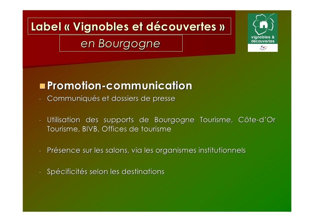 Label « Vignobles et découvertes »  Modalités et cahier des charges  ww.atout-france.fr  Contacts pour les 3 dossiers côte...