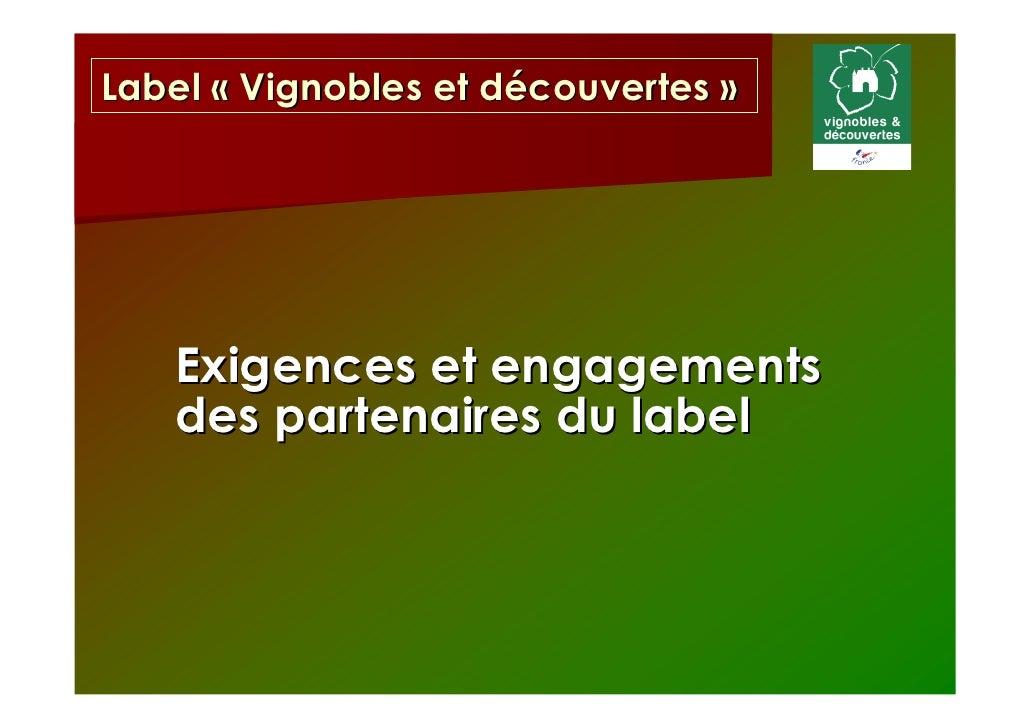 Label « Vignobles et découvertes »   Exigences et engagements   des partenaires du label