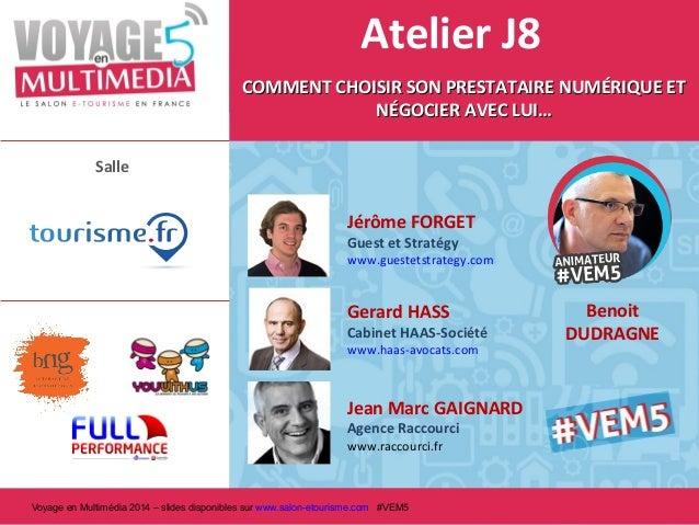 Atelier J8 COMMENT CHOISIR SON PRESTATAIRE NUMÉRIQUE ET NÉGOCIER AVEC LUI… Salle  Jérôme FORGET Guest et Stratégy  www.gue...