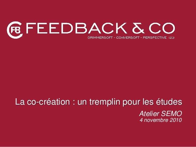 La co-création : un tremplin pour les études Atelier SEMO 4 novembre 2010