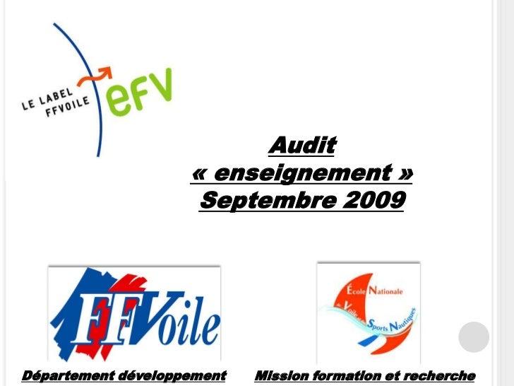 Audit                    « enseignement »                     Septembre 2009Département développement   Mission formation ...