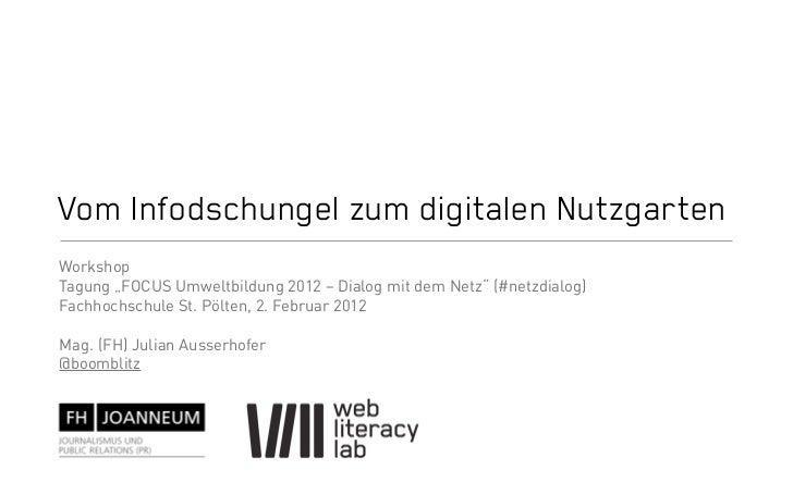 """Vom Infodschungel zum digitalen NutzgartenWorkshopTagung """"FOCUS Umweltbildung 2012 – Dialog mit dem Netz"""" (#netzdialog)Fac..."""