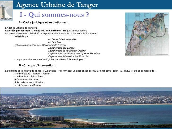 Agence Urbaine de Tanger         . I - Qui sommes-nous ?            A - Cadre juridique et institutionnel :LAgence Urbaine...