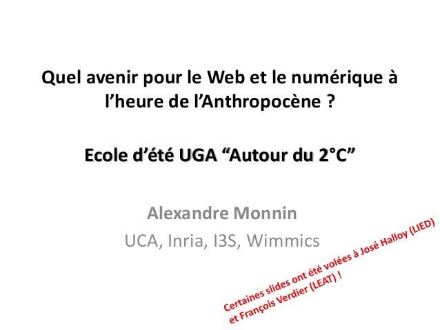 """Quel avenir pour le Web et le numérique à l'heure de l'Anthropocène ? Ecole d'été UGA """"Autour du 2°C"""" Alexandre Monnin UCA..."""