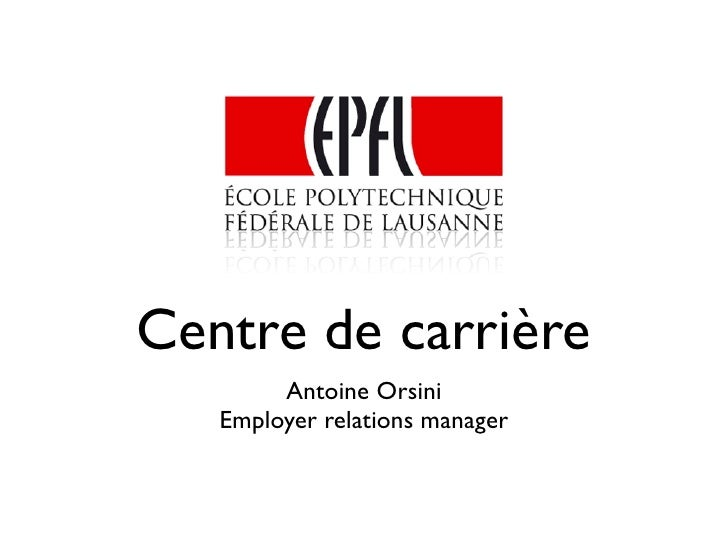 Centre de carrière         Antoine Orsini    Employer relations manager