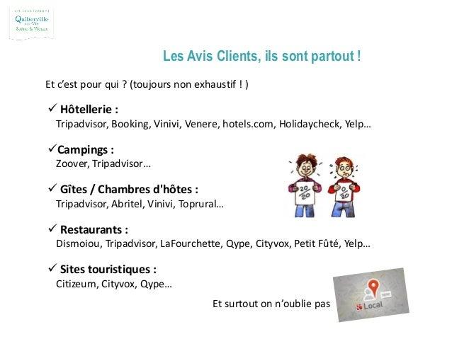 Les Avis Clients, ils sont partout !  Hôtellerie : Tripadvisor, Booking, Vinivi, Venere, hotels.com, Holidaycheck, Yelp… ...