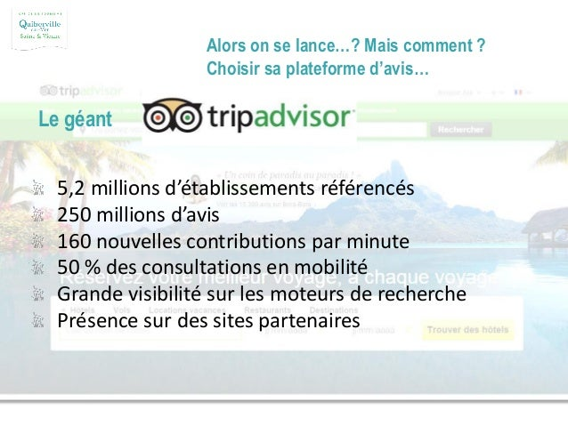 Alors on se lance…? Mais comment ? Choisir sa plateforme d'avis… Le géant Conditions pour être référencé : http://www.trip...